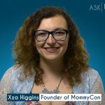 Xza Higgins, Founder of MommyCon